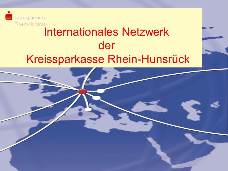 Kreissparkasse Rhein-Hunsrück s Internationales Netzwerk der Kreissparkasse Rhein-Hunsrück Kreissparkasse Rhein-Hunsrück