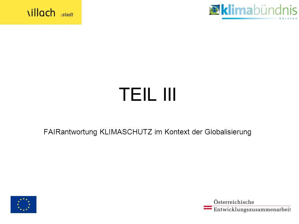TEIL III FAIRantwortung KLIMASCHUTZ im Kontext der Globalisierung