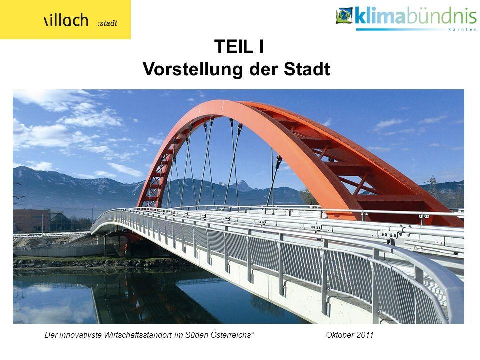 Der innovativste Wirtschaftsstandort im Süden Österreichs Oktober 2011 TEIL I Vorstellung der Stadt