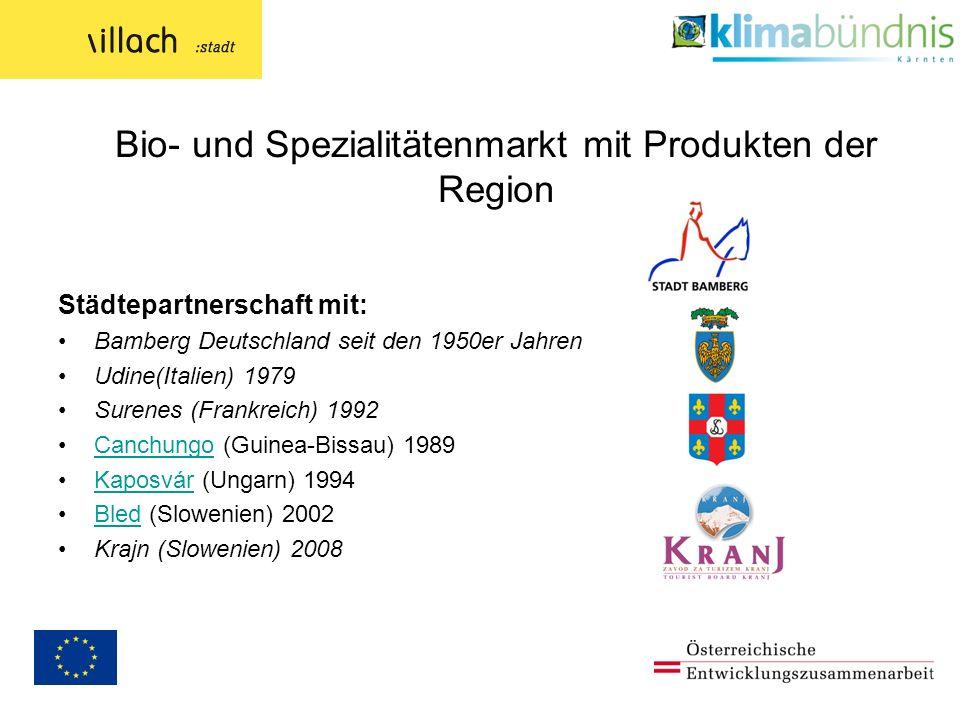 Bio- und Spezialitätenmarkt mit Produkten der Region Städtepartnerschaft mit: Bamberg Deutschland seit den 1950er Jahren Udine(Italien) 1979 Surenes (Frankreich) 1992 Canchungo (Guinea-Bissau) 1989Canchungo Kaposvár (Ungarn) 1994Kaposvár Bled (Slowenien) 2002Bled Krajn (Slowenien) 2008