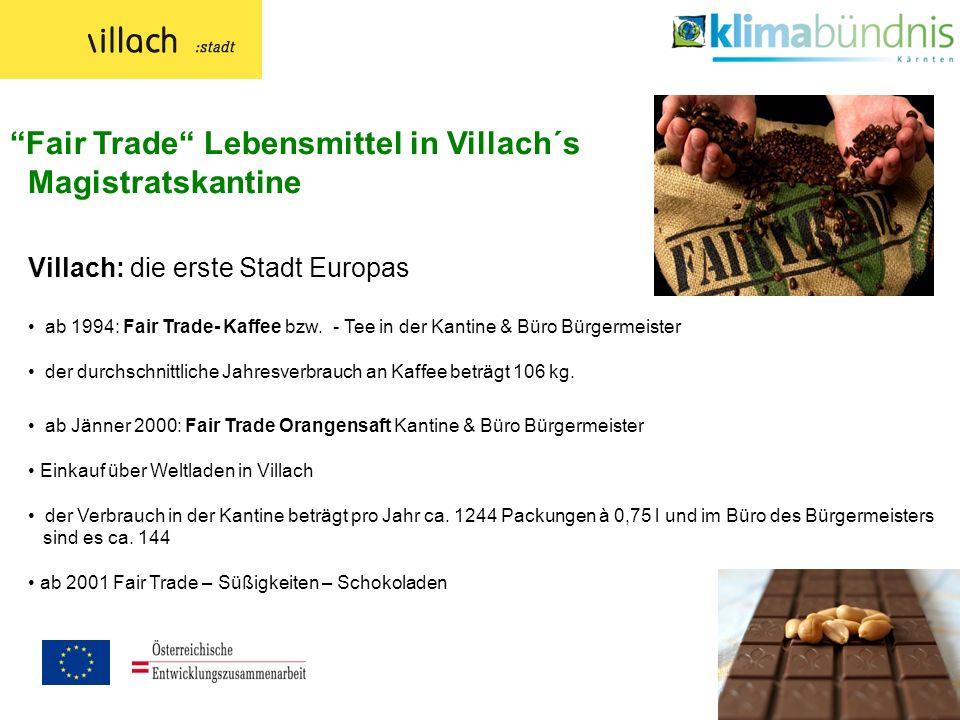 Villach: die erste Stadt Europas ab 1994: Fair Trade- Kaffee bzw.
