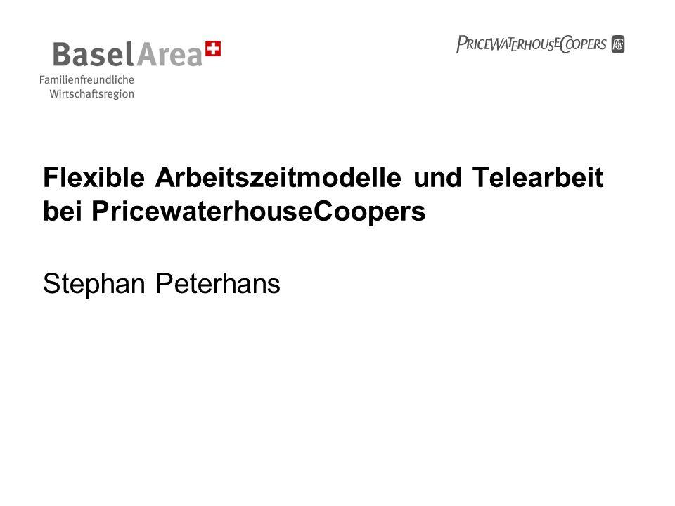 Flexible Arbeitszeitmodelle und Telearbeit bei PricewaterhouseCoopers Stephan Peterhans