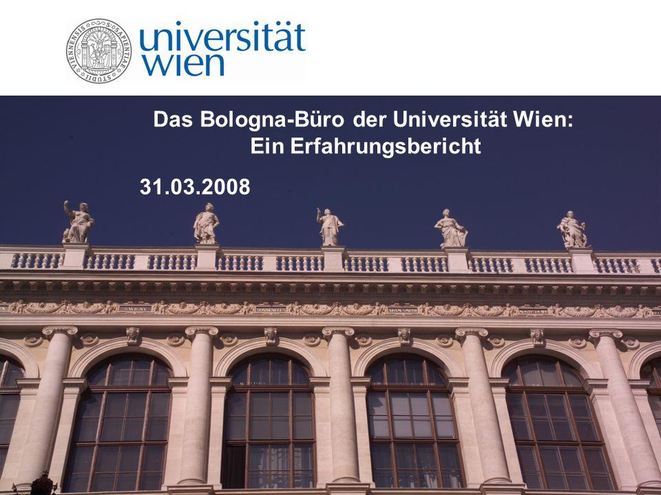 Das Bologna-Büro der Universität Wien: Ein Erfahrungsbericht 31.03.2008