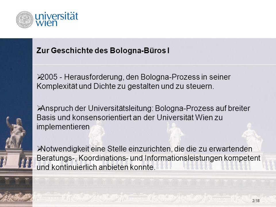 2/18 Zur Geschichte des Bologna-Büros I 2005 - Herausforderung, den Bologna-Prozess in seiner Komplexität und Dichte zu gestalten und zu steuern. Ansp