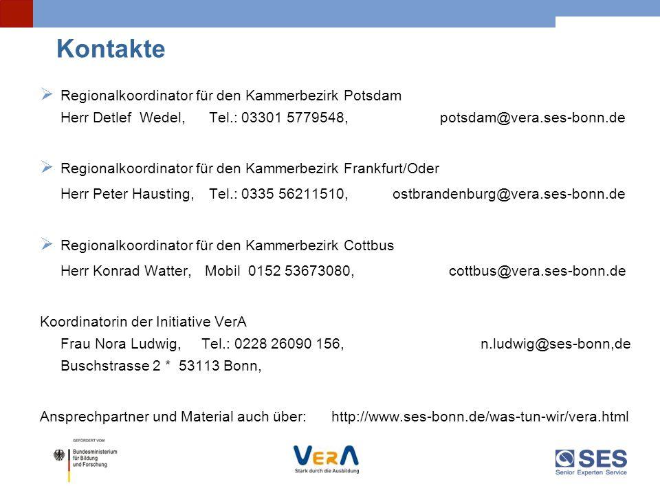 Kontakte Regionalkoordinator für den Kammerbezirk Potsdam Herr Detlef Wedel, Tel.: 03301 5779548, potsdam@vera.ses-bonn.de Regionalkoordinator für den