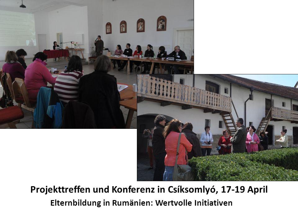 Projekttreffen und Konferenz in Csíksomlyó, 17-19 April Elternbildung in Rumänien: Wertvolle Initiativen