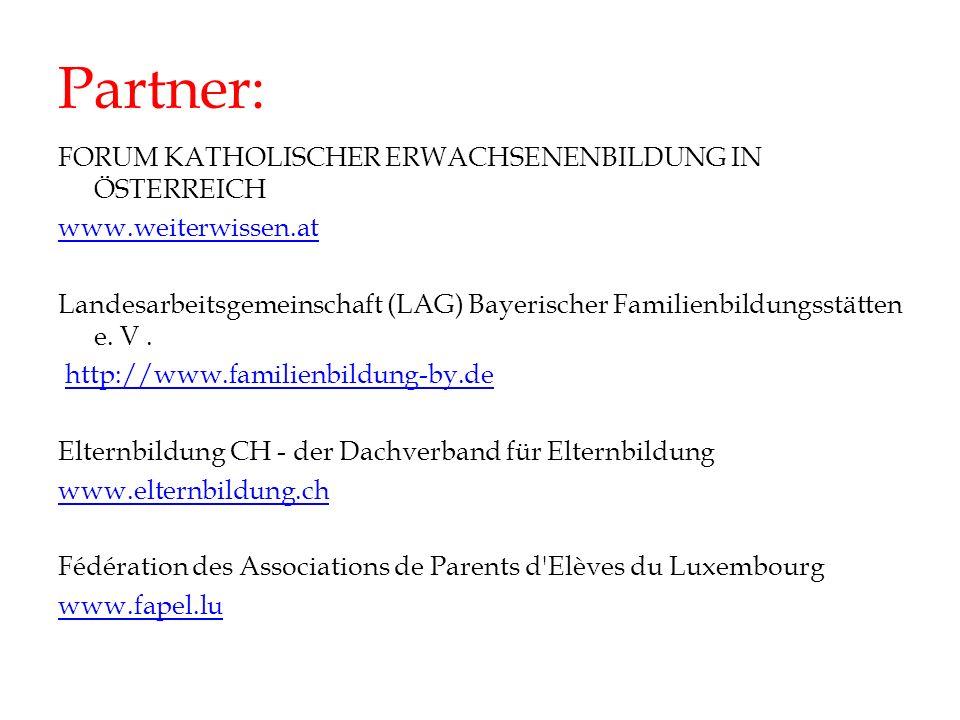 Partner: FORUM KATHOLISCHER ERWACHSENENBILDUNG IN ÖSTERREICH www.weiterwissen.at Landesarbeitsgemeinschaft (LAG) Bayerischer Familienbildungsstätten e.