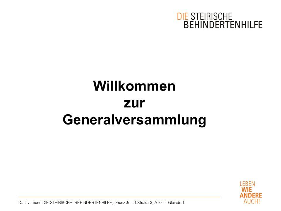 Willkommen zur Generalversammlung Dachverband DIE STEIRISCHE BEHINDERTENHILFE, Franz-Josef-Straße 3, A-8200 Gleisdorf