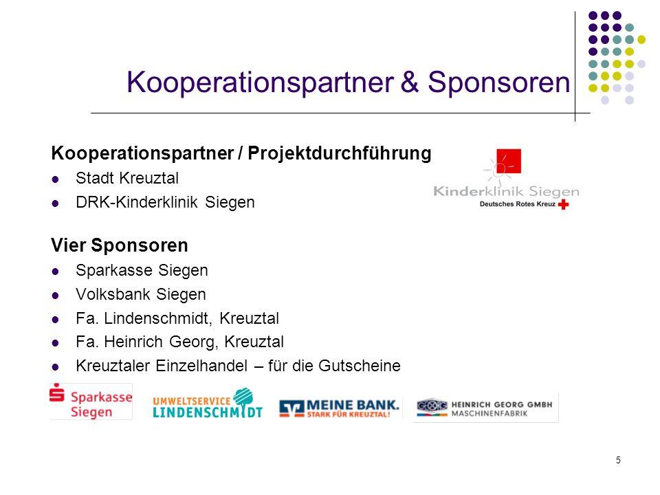 5 Kooperationspartner & Sponsoren Kooperationspartner / Projektdurchführung Stadt Kreuztal DRK-Kinderklinik Siegen Vier Sponsoren Sparkasse Siegen Vol