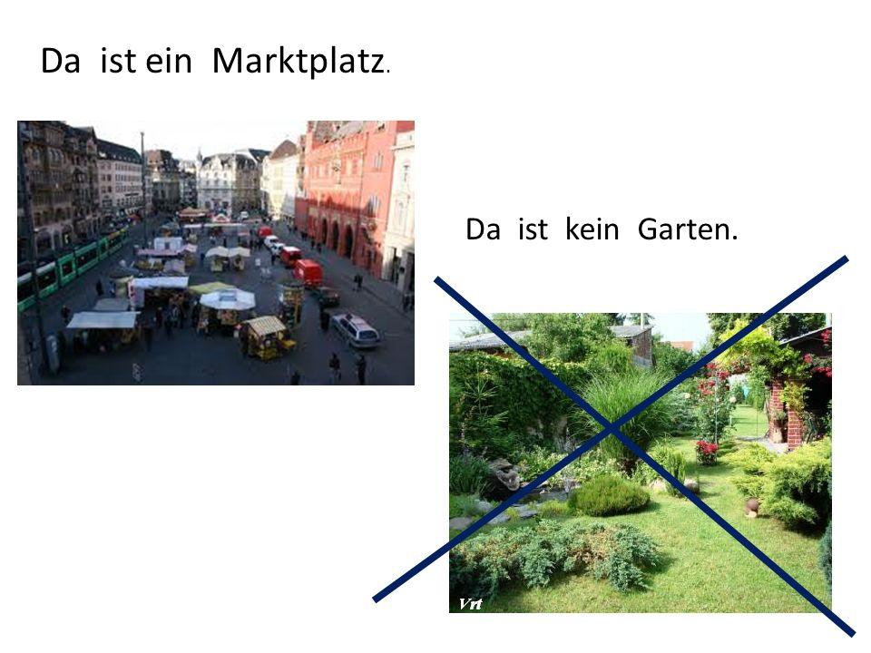Da ist kein Garten. Da ist ein Marktplatz.
