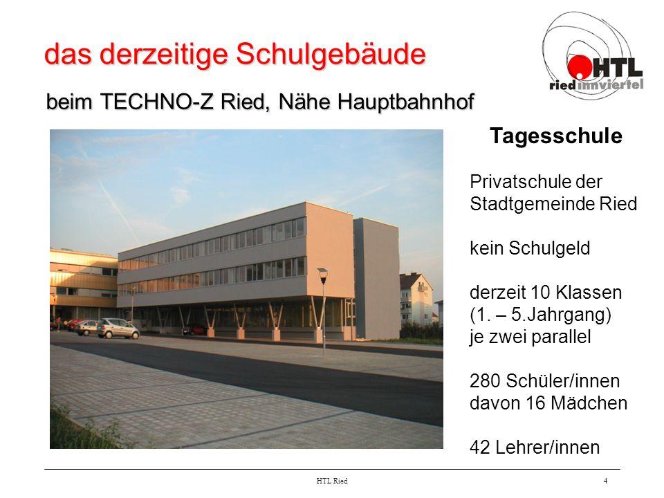 HTL Ried4 das derzeitige Schulgebäude beim TECHNO-Z Ried, Nähe Hauptbahnhof Tagesschule Privatschule der Stadtgemeinde Ried kein Schulgeld derzeit 10