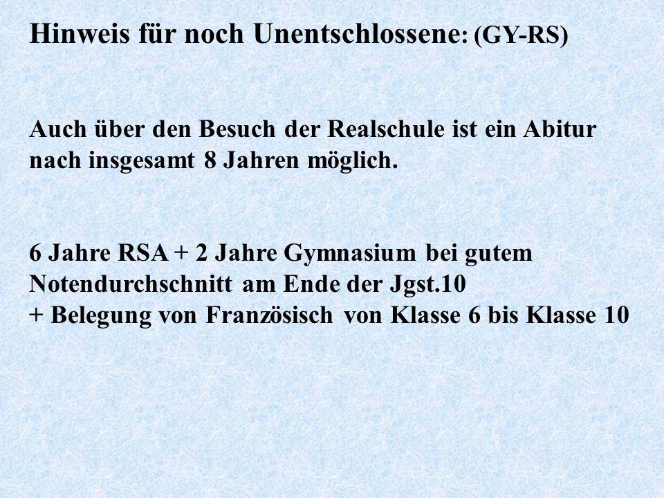 Hinweis für noch Unentschlossene : (GY-RS) Auch über den Besuch der Realschule ist ein Abitur nach insgesamt 8 Jahren möglich.