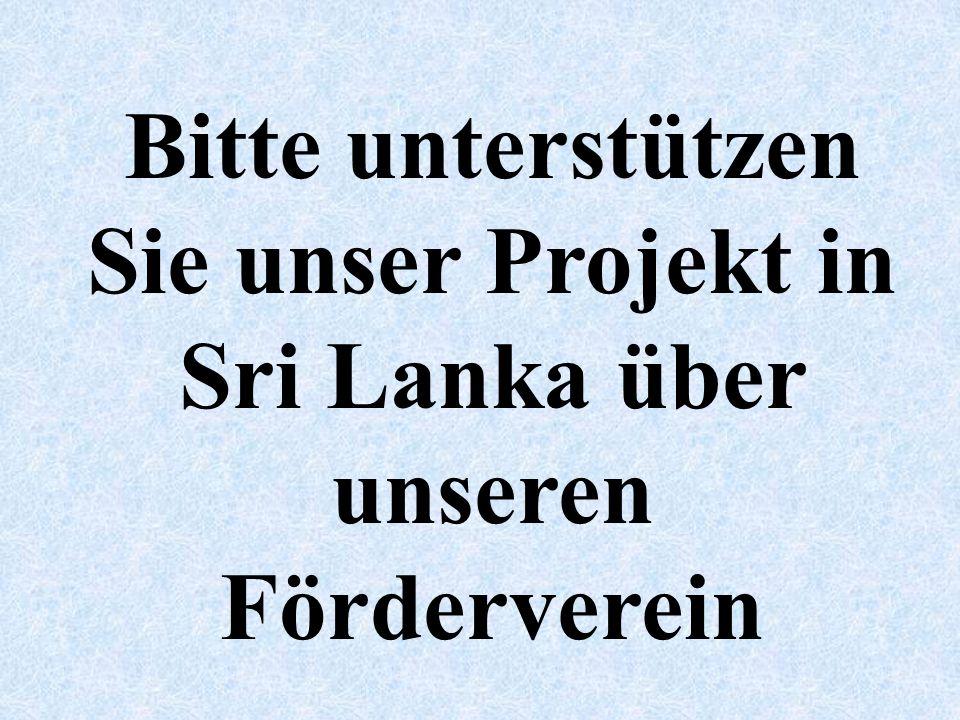 Bitte unterstützen Sie unser Projekt in Sri Lanka über unseren Förderverein