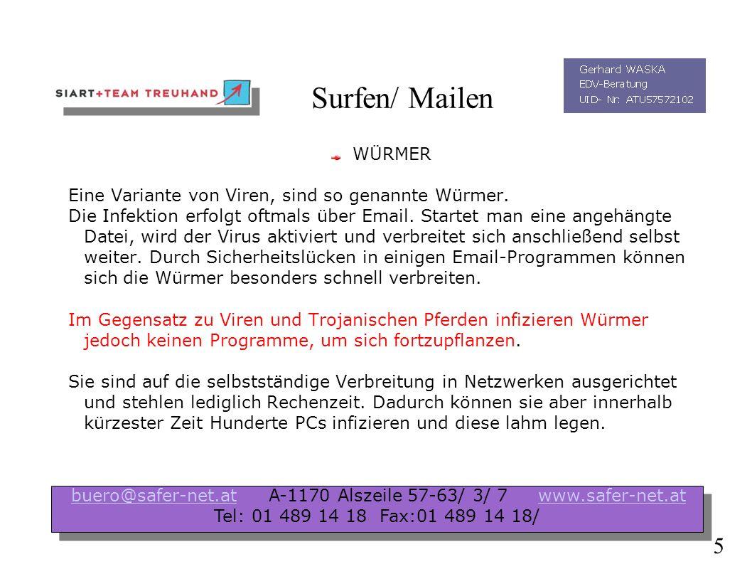 Surfen/ Mailen Computerviren sind von Menschen geschriebene Programme, die sich selbst reproduzieren, indem sie sich an andere Programme anhängen.