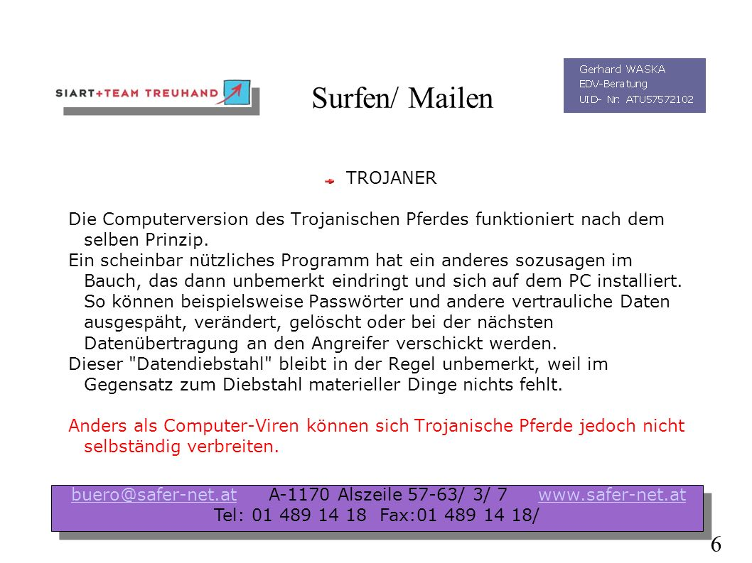 Spezielles Phising Betreff:Telebanking Von:support Datum:Sun, 17 Oct 2004 16:37:26 +0200 An:ceo@safer-net.at SG PSK Kunde.