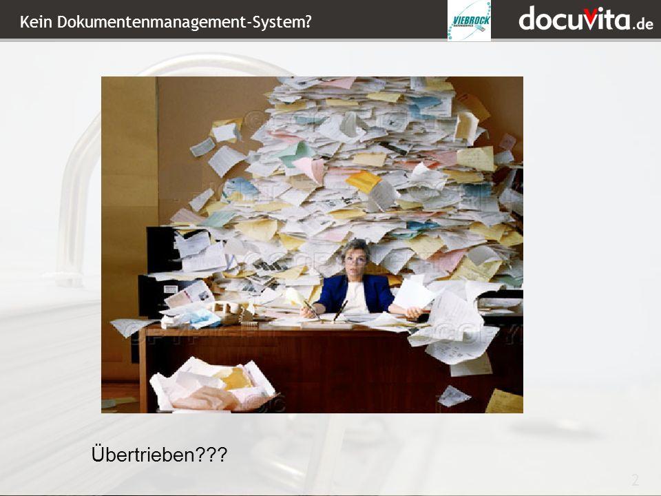 2 Kein Dokumentenmanagement-System? Übertrieben???