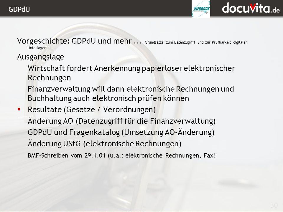 30 GDPdU Vorgeschichte: GDPdU und mehr...