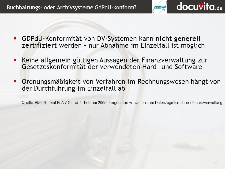 9 Buchhaltungs- oder Archivsysteme GdPdU-konform.
