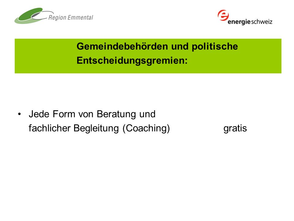 Jede Form von Beratung und fachlicher Begleitung (Coaching)gratis Gemeindebehörden und politische Entscheidungsgremien:
