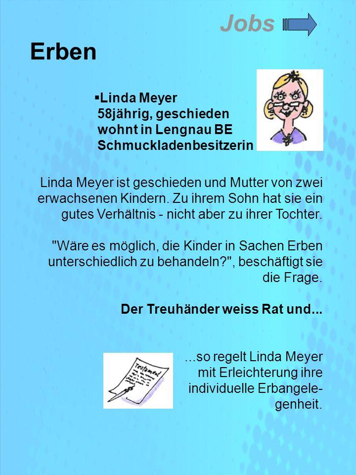 Linda Meyer ist geschieden und Mutter von zwei erwachsenen Kindern.