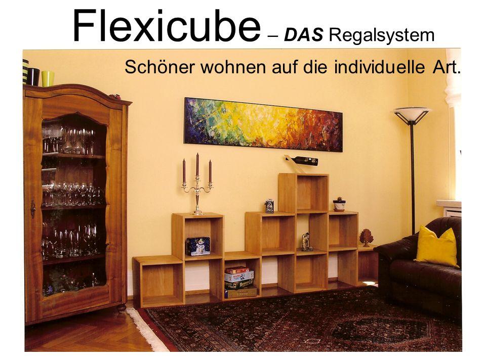Flexicube – DAS Regalsystem Schöner wohnen auf die individuelle Art.