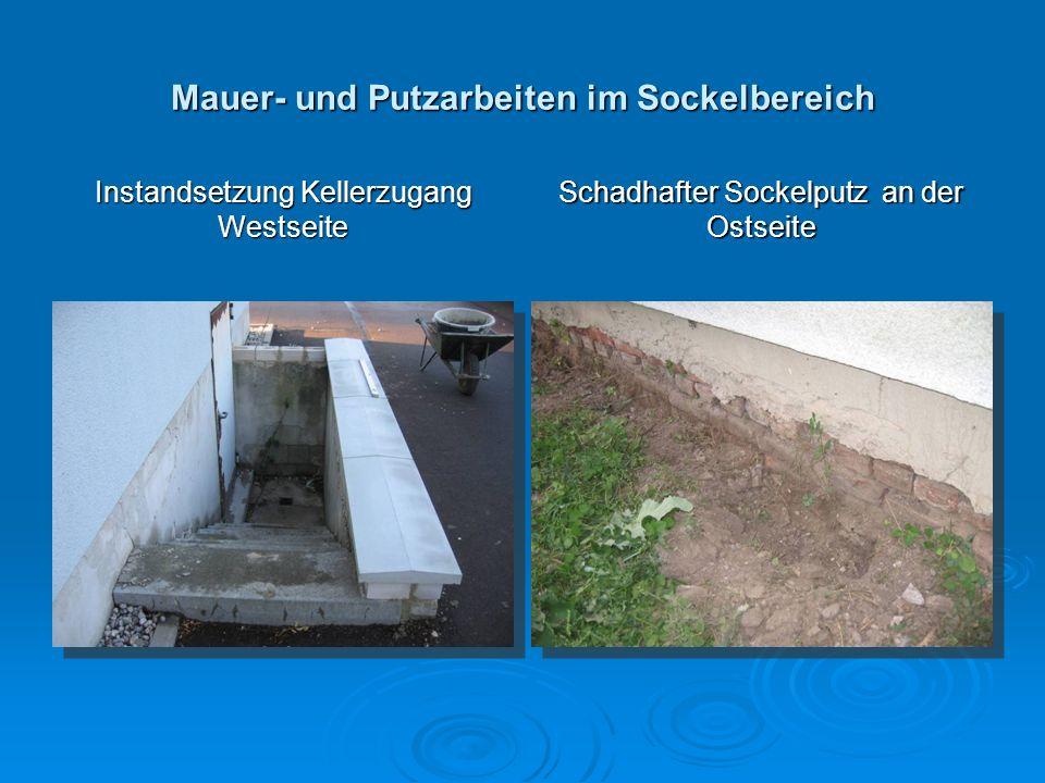 Mauer- und Putzarbeiten im Sockelbereich Instandsetzung Kellerzugang Westseite Schadhafter Sockelputz an der Ostseite