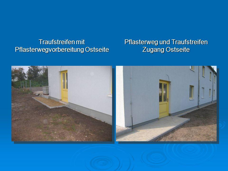 Traufstreifen mit Pflasterwegvorbereitung Ostseite Pflasterweg und Traufstreifen Zugang Ostseite