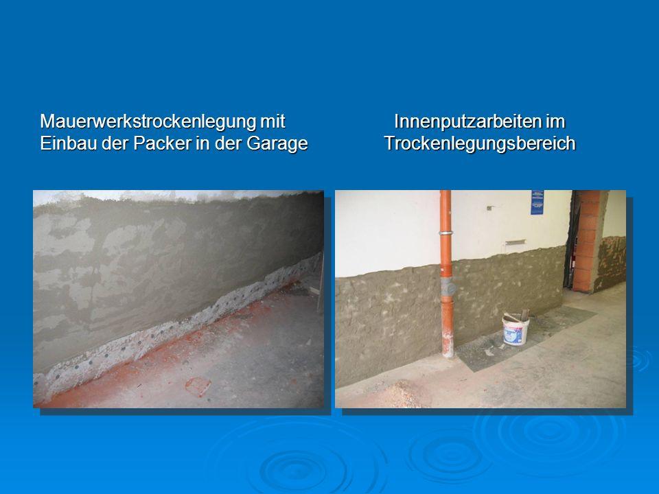Mauerwerkstrockenlegung mit Einbau der Packer in der Garage Innenputzarbeiten im Trockenlegungsbereich