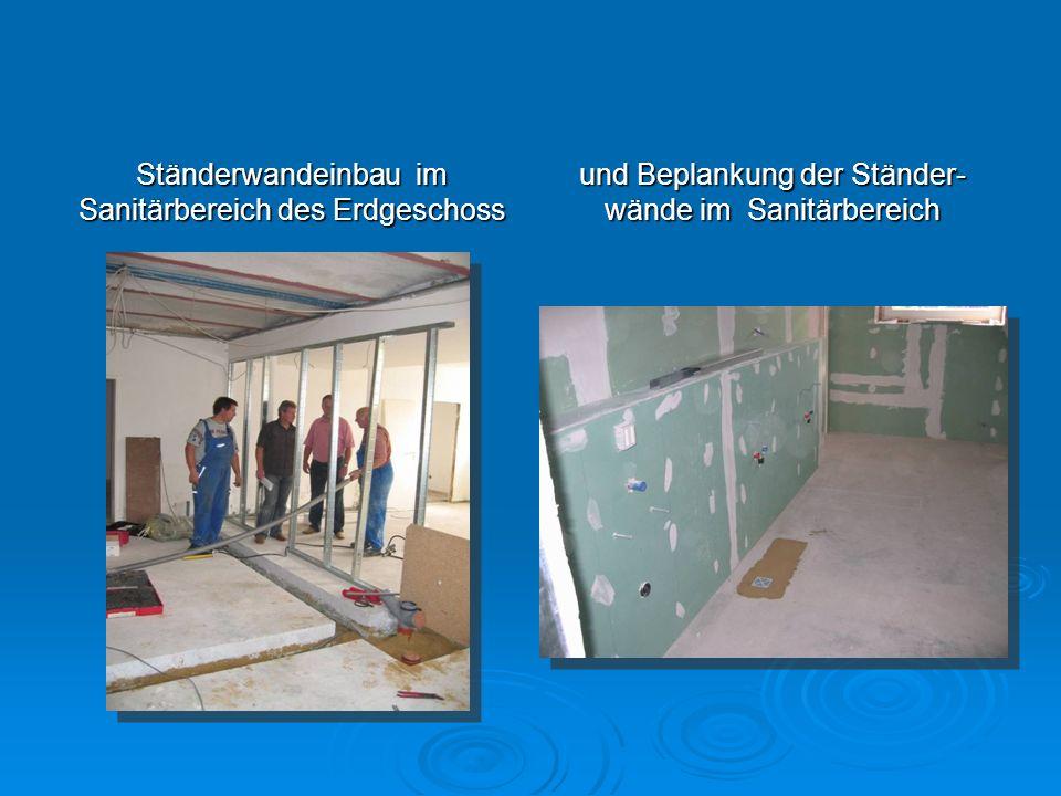 Ständerwandeinbau im Sanitärbereich des Erdgeschoss und Beplankung der Ständer- wände im Sanitärbereich