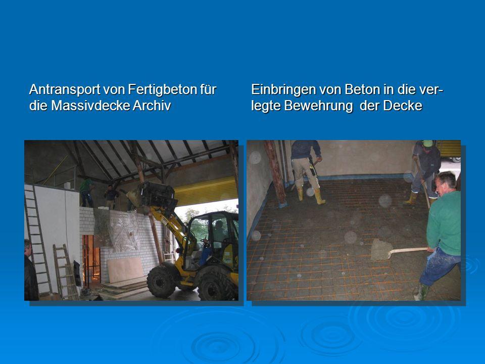Antransport von Fertigbeton für die Massivdecke Archiv Einbringen von Beton in die ver- legte Bewehrung der Decke