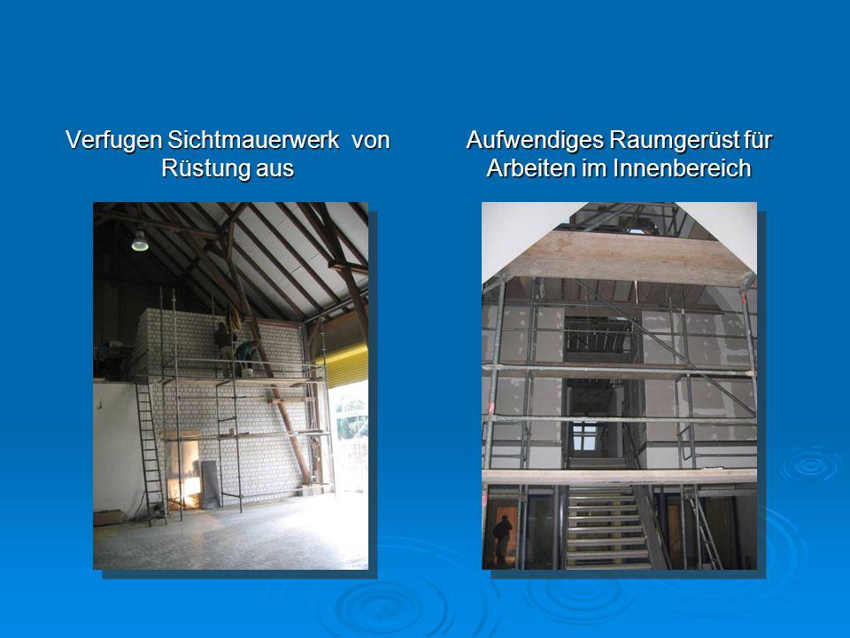 Verfugen Sichtmauerwerk von Rüstung aus Aufwendiges Raumgerüst für Arbeiten im Innenbereich