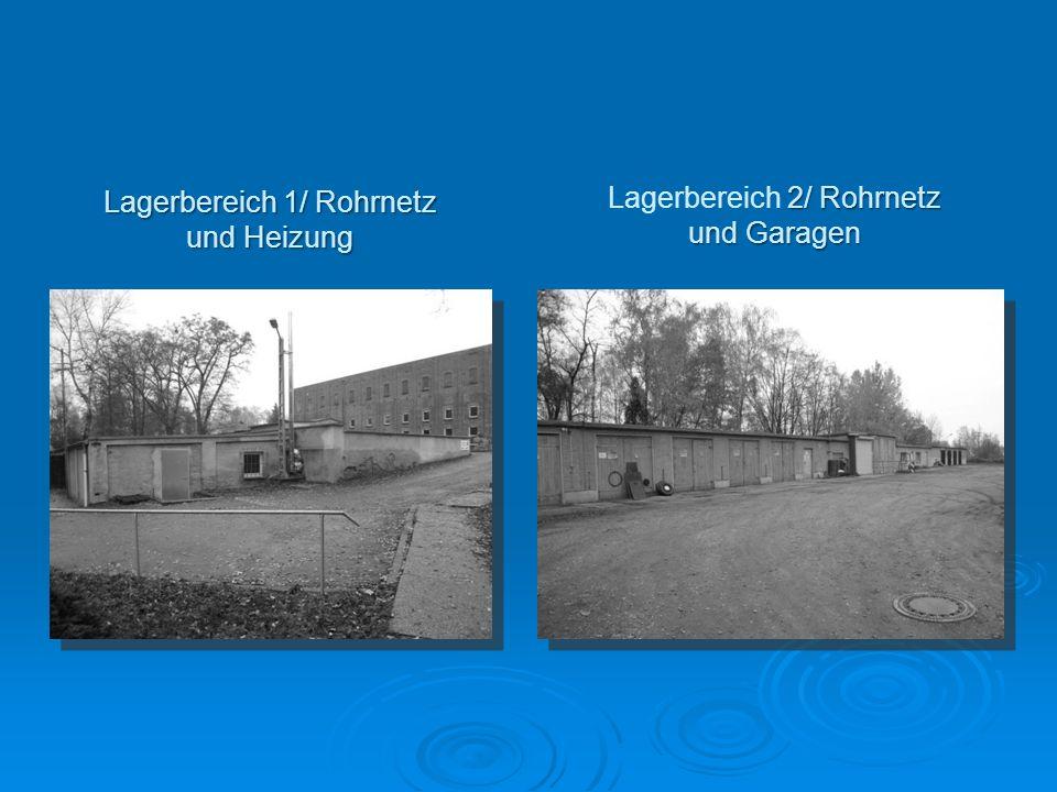Lagerbereich 1/ Rohrnetz und Heizung 2/ Rohrnetz und Garagen Lagerbereich 2/ Rohrnetz und Garagen