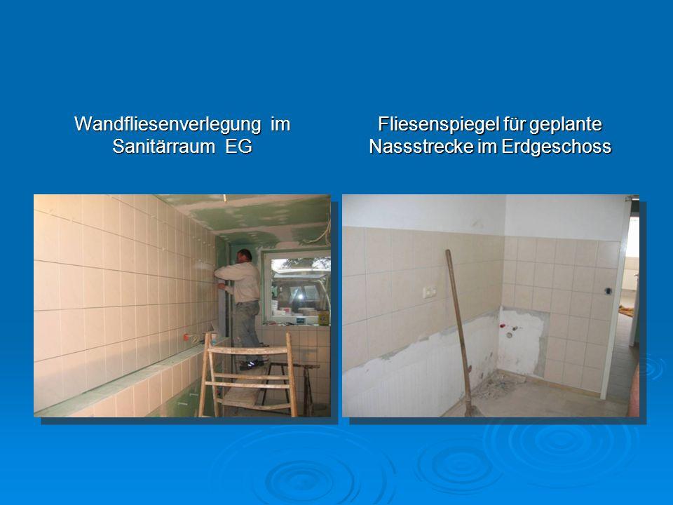 Wandfliesenverlegung im Sanitärraum EG Fliesenspiegel für geplante Nassstrecke im Erdgeschoss
