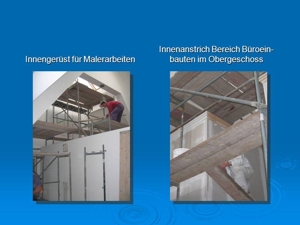 Innengerüst für Malerarbeiten Innenanstrich Bereich Büroein- bauten im Obergeschoss