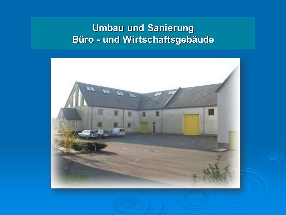 Umbau und Sanierung Umbau und Sanierung Büro - und Wirtschaftsgebäude Büro - und Wirtschaftsgebäude