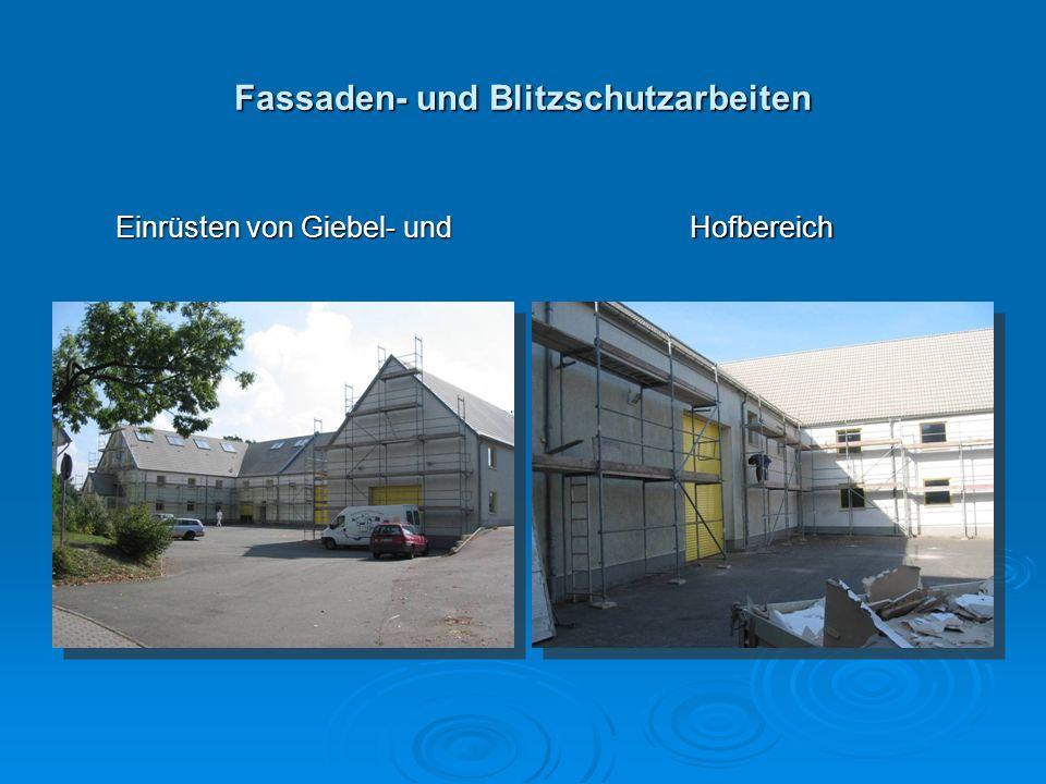 Fassaden- und Blitzschutzarbeiten Einrüsten von Giebel- und Hofbereich