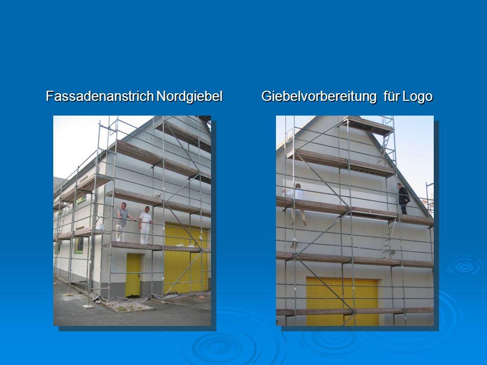 Fassadenanstrich Nordgiebel Giebelvorbereitung für Logo
