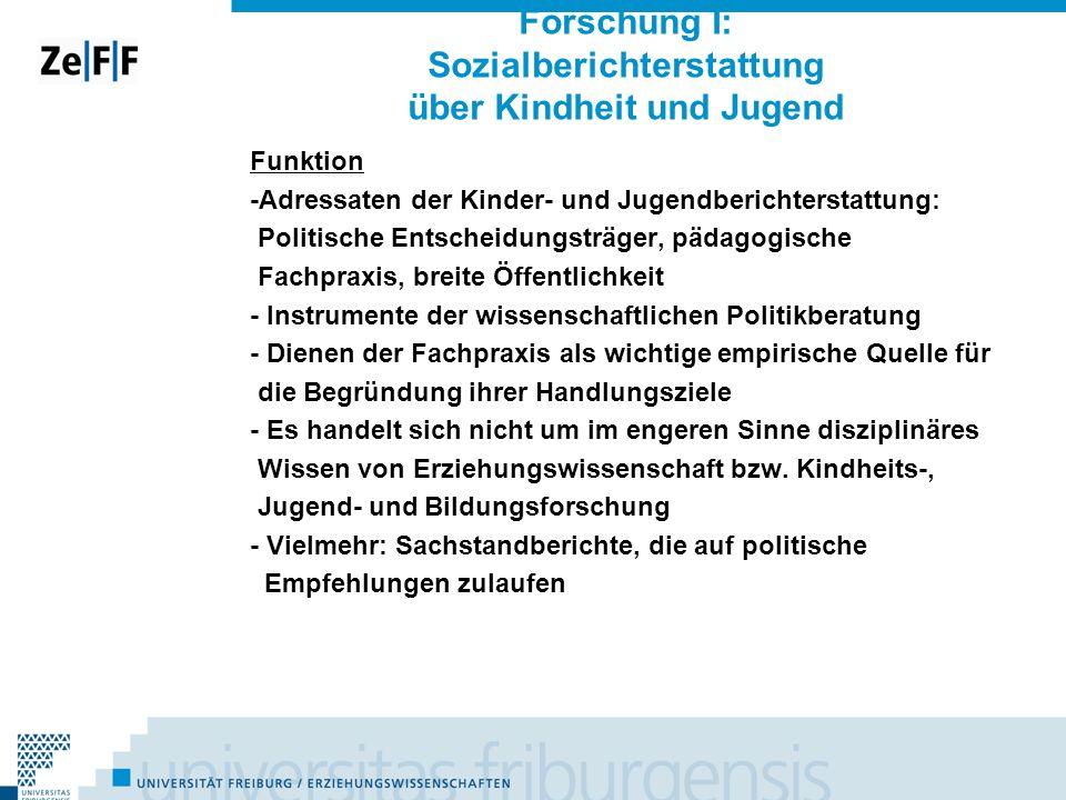 Forschung I: Sozialberichterstattung über Kindheit und Jugend Funktion -Adressaten der Kinder- und Jugendberichterstattung: Politische Entscheidungstr