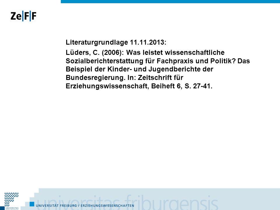 Literaturgrundlage 11.11.2013: Lüders, C. (2006): Was leistet wissenschaftliche Sozialberichterstattung für Fachpraxis und Politik? Das Beispiel der K