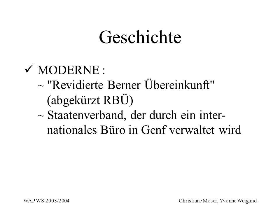WAP WS 2003/2004 Christiane Moser, Yvonne Weigand Geschichte MODERNE : ~