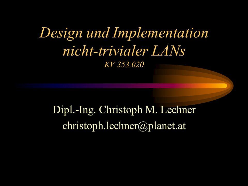Design und Implementation nicht-trivialer LANs KV 353.020 Dipl.-Ing.