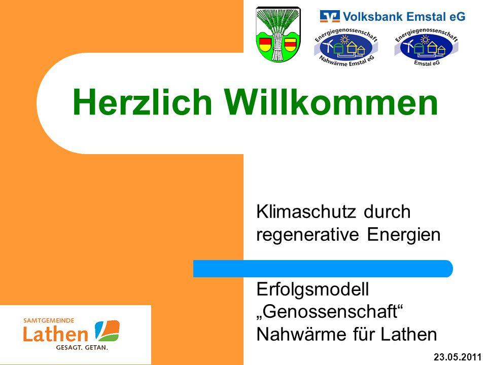 Herzlich Willkommen Klimaschutz durch regenerative Energien Erfolgsmodell Genossenschaft Nahwärme für Lathen 23.05.2011