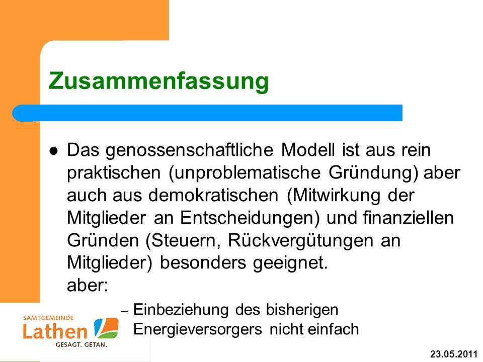 Zusammenfassung Das genossenschaftliche Modell ist aus rein praktischen (unproblematische Gründung) aber auch aus demokratischen (Mitwirkung der Mitgl