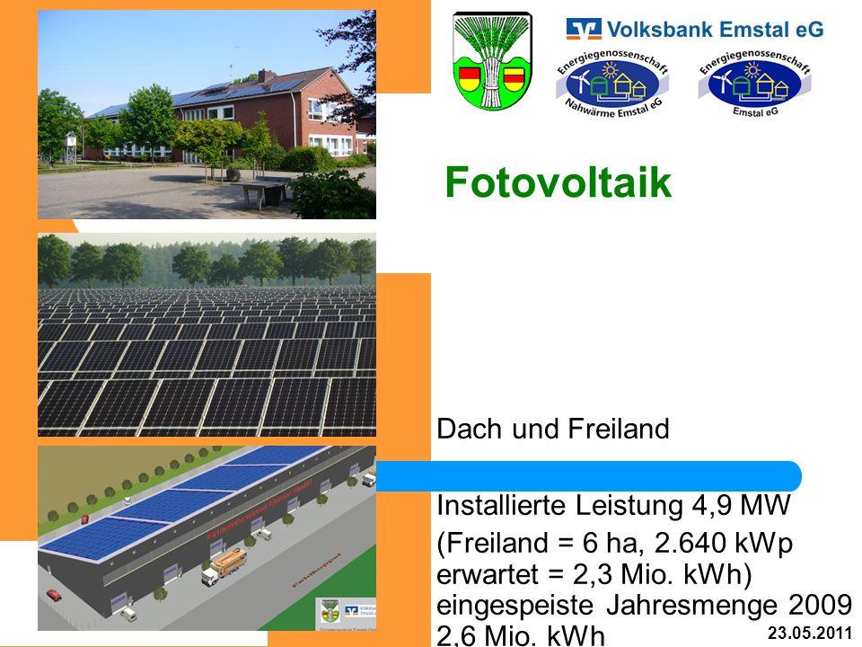 Fotovoltaik Dach und Freiland Installierte Leistung 4,9 MW (Freiland = 6 ha, 2.640 kWp erwartet = 2,3 Mio. kWh) eingespeiste Jahresmenge 2009 2,6 Mio.