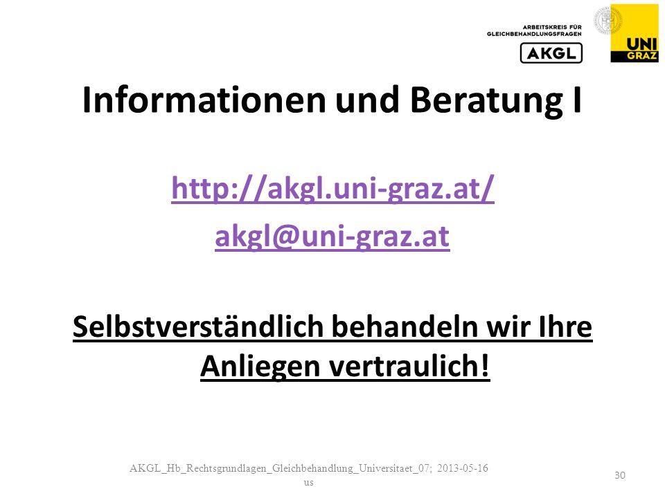Informationen und Beratung I http://akgl.uni-graz.at/ akgl@uni-graz.at Selbstverständlich behandeln wir Ihre Anliegen vertraulich.