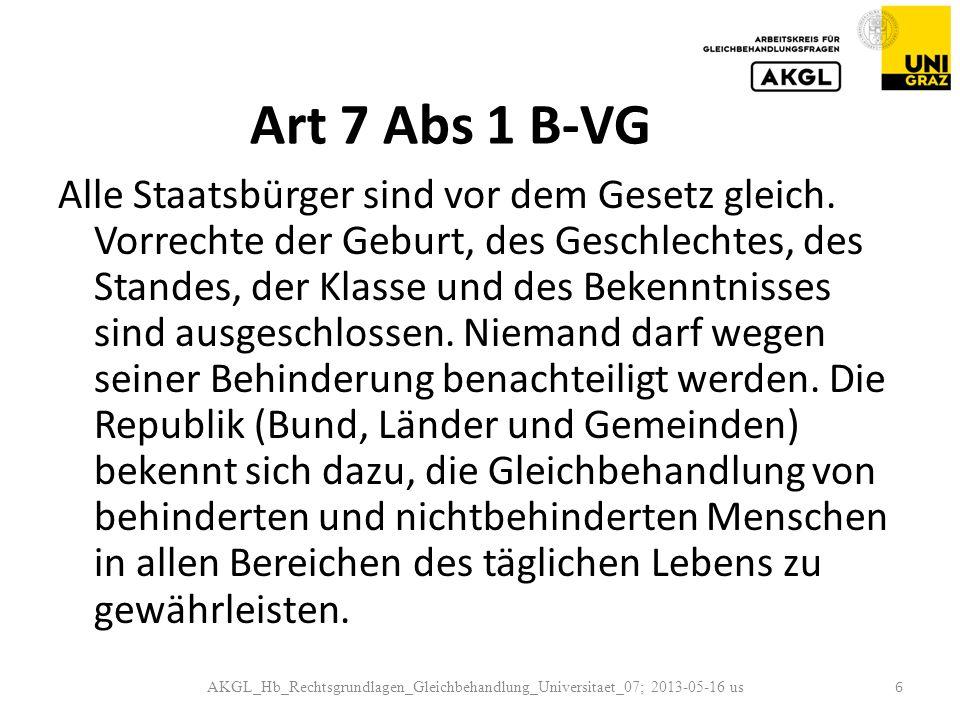 Art 7 Abs 1 B-VG Alle Staatsbürger sind vor dem Gesetz gleich.