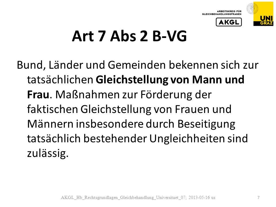Art 7 Abs 2 B-VG Bund, Länder und Gemeinden bekennen sich zur tatsächlichen Gleichstellung von Mann und Frau.