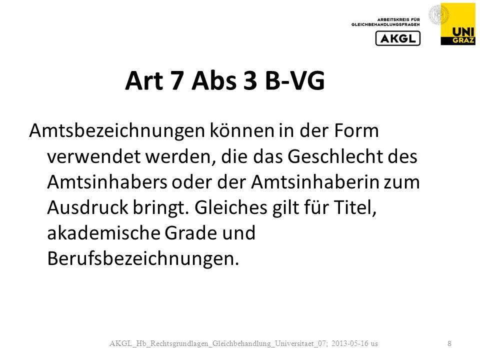 Art 7 Abs 3 B-VG Amtsbezeichnungen können in der Form verwendet werden, die das Geschlecht des Amtsinhabers oder der Amtsinhaberin zum Ausdruck bringt.