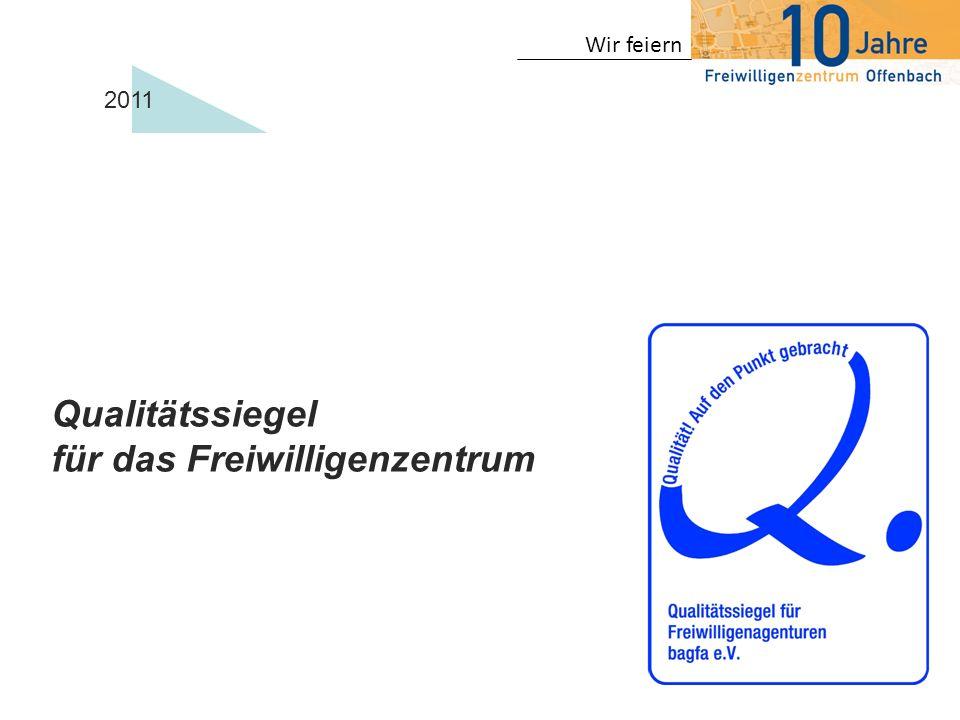 Wir feiern 2011 Qualitätssiegel für das Freiwilligenzentrum