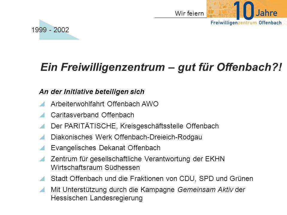 Wir feiern An der Initiative beteiligen sich Arbeiterwohlfahrt Offenbach AWO Caritasverband Offenbach Der PARITÄTISCHE, Kreisgeschäftsstelle Offenbach